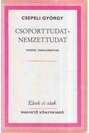 Csoporttudat - nemzettudat - Csepeli György - Régikönyvek