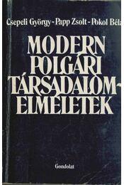 Modern polgári társadalomelméletek - Csepeli György, Papp Zsolt, Pokol Béla - Régikönyvek