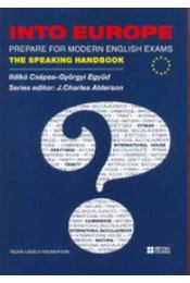 Into Europe - Prepare for Modern English Exams - The Speaking Handbook + DVD - The Speaking Handbook + DVD - Csépes Ildikó; Együd Györgyi - Régikönyvek