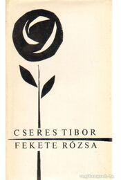 Fekete rózsa - Cseres Tibor - Régikönyvek