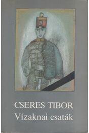 Vízaknai csaták - Cseres Tibor - Régikönyvek