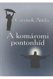 A komáromi pontonhíd (dedikált) - Csernok Attila - Régikönyvek
