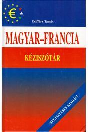 Magyar-francia kéziszótár - Csiffáry Tamás - Régikönyvek