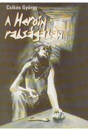 A heroin rabságában - Csikós György - Régikönyvek