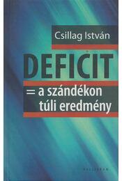 DEFICIT = a szándékon túli eredmény - Csillag István - Régikönyvek