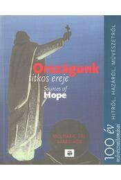 Országunk titkos ereje / Sources of Hope - Csillag Péter, Csillag Éva, Csillag Eszter, Csillag Zsófia, Bizzer István - Régikönyvek