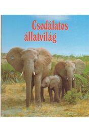 Csodálatos állatvilág 1. - Emlősök (töredék) - Régikönyvek