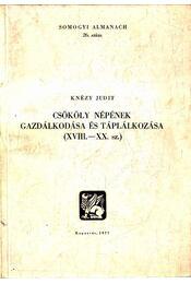 Csököly népének gazdálkodása és táplálkozása (XVIII.-XX. sz.) - Knézy Judit - Régikönyvek