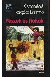 Fészek és fiókák - Csománé Forgács Emma - Régikönyvek