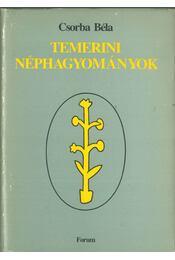 Temerini néphagyományok (dedikált) - Csorba Béla - Régikönyvek