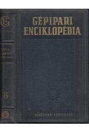 Gépipari enciklopédia 6. - Csudakov, J. A. - Régikönyvek