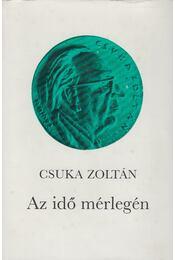 Az idő mérlegén - Csuka Zoltán - Régikönyvek