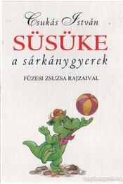 Süsüke a sárkánygyerek - Csukás István - Régikönyvek