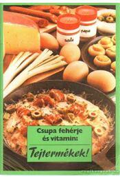 Csupa fehérje és vitamin: Tejtermékek! - Régikönyvek
