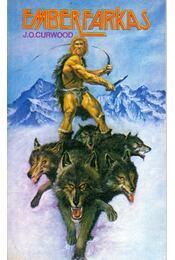 Emberfarkas - Curwood, J. Oliver - Régikönyvek