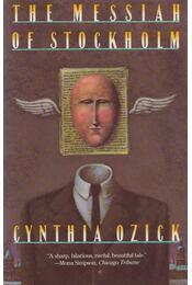 The Messiah of Stockholm - Cynthia Ozick - Régikönyvek