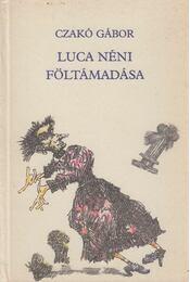 Luca néni föltámadása - Czakó Gábor - Régikönyvek
