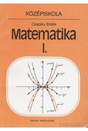 Matematika I. - Czapáry Endre - Régikönyvek
