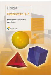 Matematika 3-5. - Czeglédy István dr., Dr. Hadházy Jenő - Régikönyvek