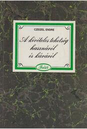 A kivételes tehetség hasznáról és káráról (dedikált) - Czeizel Endre - Régikönyvek