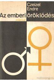 Az emberi öröklődés - Czeizel Endre - Régikönyvek