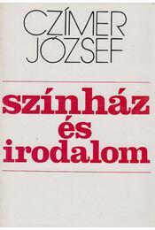 Színház és irodalom (dedikált) - Czímer József - Régikönyvek