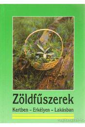 Zöldfűszerek kertben, erkélyen, lakásban - D. Földes Erika - Régikönyvek