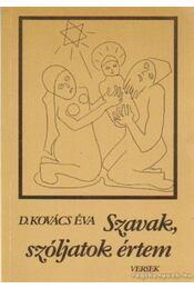 Szavak, szóljatok értem - D. Kovács Éva - Régikönyvek
