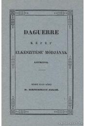 Daguerre képei' elkészítése' módjának leírása - Régikönyvek