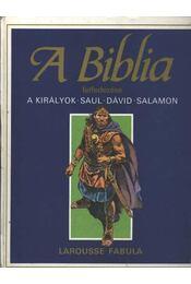 A Biblia felfedezése 3. - A királyok - Dahler, Étienne, De France, Michel (szerk.) - Régikönyvek