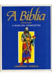 A Biblia felfedezése 5. - A babiloni száműzetés - Dahler, Étienne, De France, Michel (szerk.) - Régikönyvek