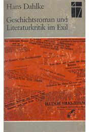 Geschichtsroman und Literaturkritik im Exil - Dahlke, Hans - Régikönyvek