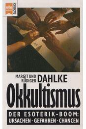 Okkultismus - Dahlke, Margit, Dahlke, Rüdiger - Régikönyvek