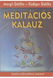 Meditációs kalauz - Dahlke, Margit, Ruediger Dahlke - Régikönyvek