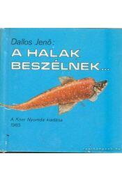 A halak beszélnek (mini) - Dallos Jenő - Régikönyvek