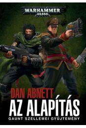 Az Alapítás - Gaunt szellemei gyűjtemény - Dan Abnett - Régikönyvek
