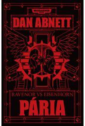 Pária - Ravenor Eisenhorn ellen - Dan Abnett - Régikönyvek