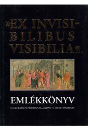 Ex invisibilibus visibilia - Dankó László, Széll Margit, Takács József - Régikönyvek
