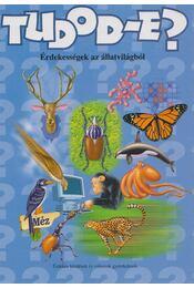 Tudod-e? Érdekességek az állatvilágból - Dankó Zsuzsanna - Régikönyvek