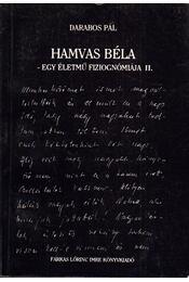 Hamvas Béla - egy életmű fiziognómiája II. - Darabos Pál - Régikönyvek