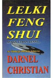 Lelki feng shui - Darnel Christian - Régikönyvek