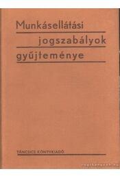 Munkásellátási jogszabályok gyűjteménye - Darvas László - Régikönyvek