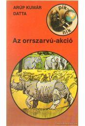 Az orrszarvú-akció - Datta, Arúp Kumár - Régikönyvek