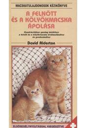 A felnőtt és a kölyökmacska ápolása - David Alderton - Régikönyvek