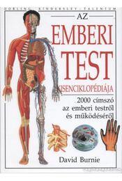 Az emberi test kisenciklopédiája - David Burnie - Régikönyvek