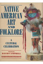 Native American Art and Folklore - David Campbell - Régikönyvek