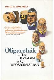 Oligarchák - David E. Hoffman - Régikönyvek