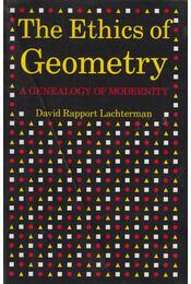 The Ethics of Geometry - David Rapport Lachterman - Régikönyvek