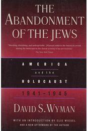 The Abandonment of the Jewish - David S. Wyman - Régikönyvek