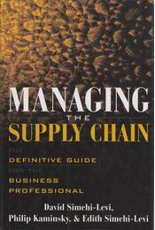 Managing the Supply Chain - David Simchi-Levi, Philip Kaminsky, Edith Simchi-Levi - Régikönyvek